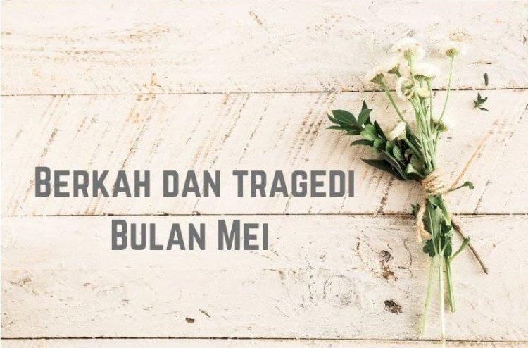 Berkah dan Tragedi Bulan Mei